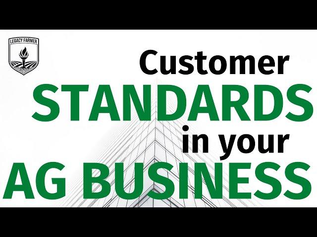 Ag Business Customer Standards