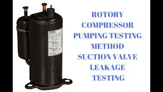 How To Test Rotory Compressor Pumping And Also Check Suction  Valve Faults In Urdu/Hindi