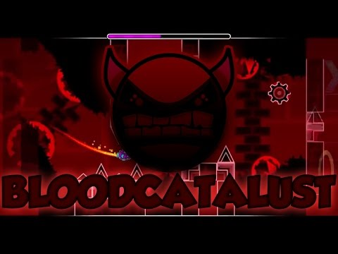 [Montage] - Geometry Dash [2.0] - BLOODCATALUST (Cataclysm +