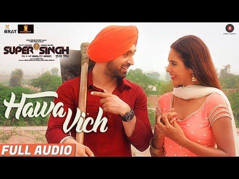 Hawa Vich - Full Audio | Super Singh | Diljit Dosanjh & Sonam Bajwa | Sunidhi Chauhan |Jatinder Shah