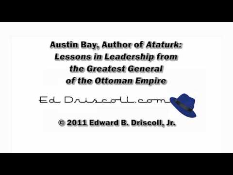 Audio Interview: Austin Bay on Ataturk, Lessons in Leadership