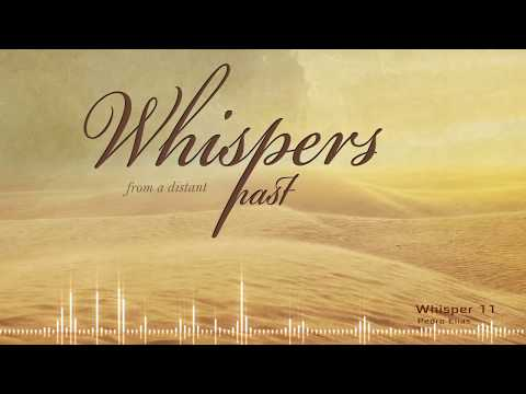 Whisper 11 - Whispers from a Distant Past