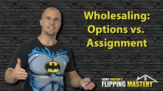 Option Contract Vs Assignment Contract When Wholesaling Houses
