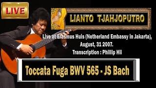 Live: TOCCATA & FUGA BWV 565- (guitar)J.S. Bach - Lianto Tjahjoputro-Toccata und fugue in d minor