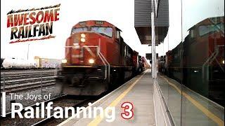 The Joys of Railfanning III