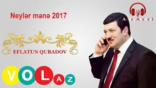 Eflatun Qubadov - Neyler Mene 2017 [Official Audio]