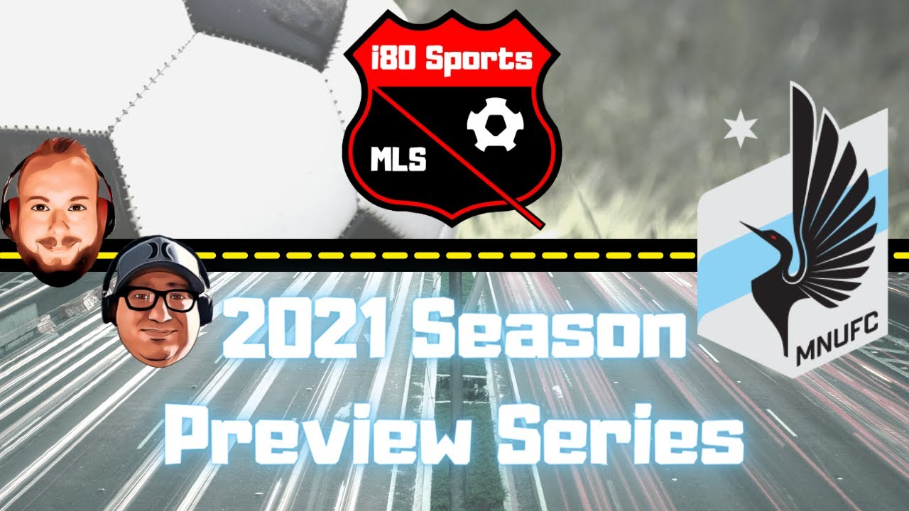 Minnesota United Season Preview 2021- with special guest Mark Fangmeier
