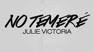 [VIDEO LYRIC OFICIAL] No Temeré - Julie Victoria