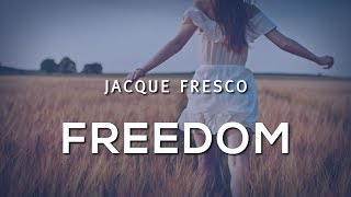 Jacque Fresco - Freedom
