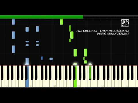 THE CRYSTALS - THEN HE KISSED ME - SYNTHESIA (PIANO COVER)