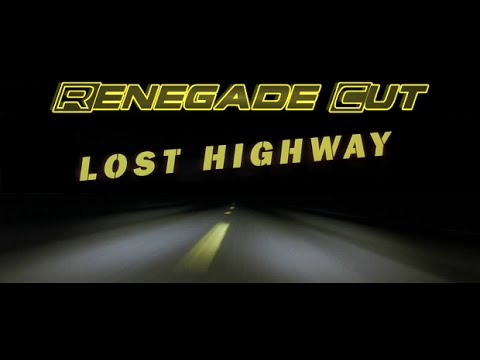 Lost Highway - Renegade Cut (Revised Version)