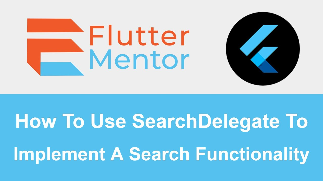How To Implement Search With The SearchDelegate Class - Flutter