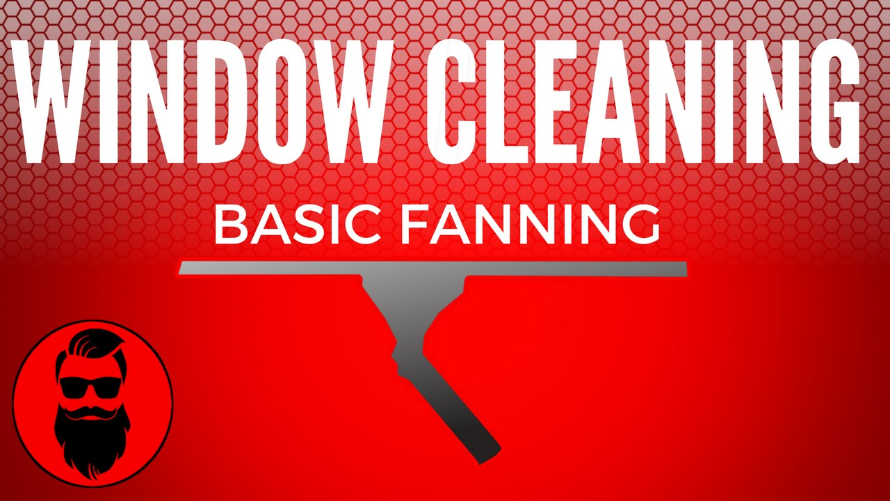 How To Clean Windows Professionally Fanning Techinque