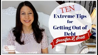 10 Extreme Tips to Get Out of Debt | Jennifer L. Scott