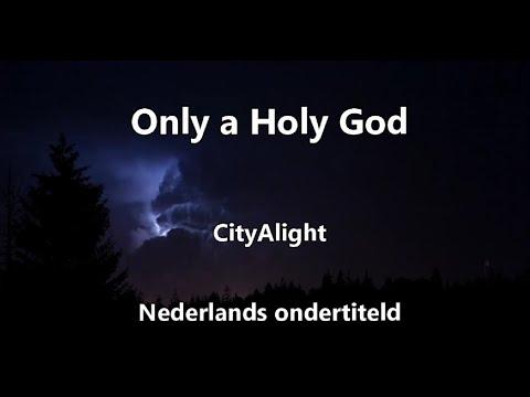 Lied: Only a Holy God | Alleen een Heilige God