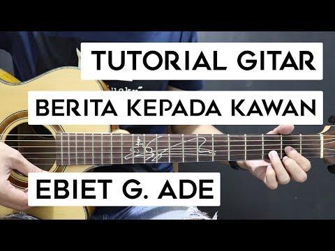 (Tutorial Gitar) EBIET G. ADE - Berita Kepada Kawan   Mudah Dan Cepat Dimengerti Untuk Pemula