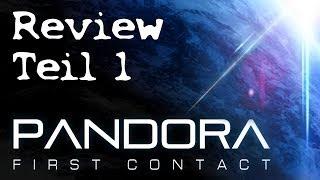 Review: Pandora First Contact | Teil 1