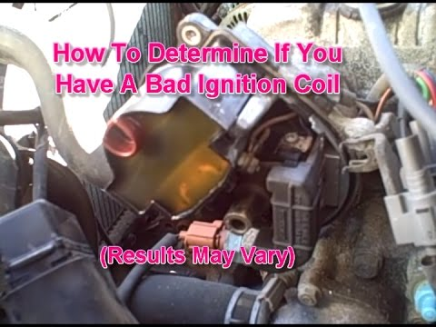 How To Determine If You Have A Bad Ignition Coil (Results May Vary