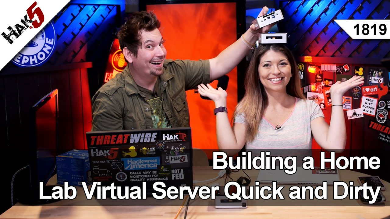 building a home lab virtual server quick and dirty hak5 1819