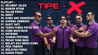 Tipe X Full Album Terbaik Tanpa Iklan | Selamat Jalan | Mawar Hitam | Lagu Tipe X | Band Indonesia