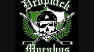 The Dirty Glass- The Dropkick Murphys