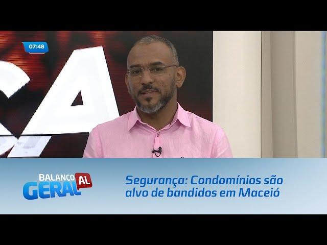 Segurança: Condomínios são alvo de bandidos em Maceió
