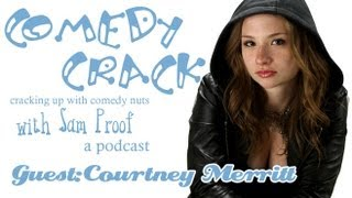 Courtney Merritt (Suburgatory) on Comedy Crack, EP 205