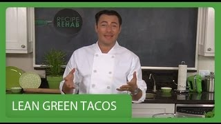 Lean Tacos I Recipe Rehab I Everyday Health