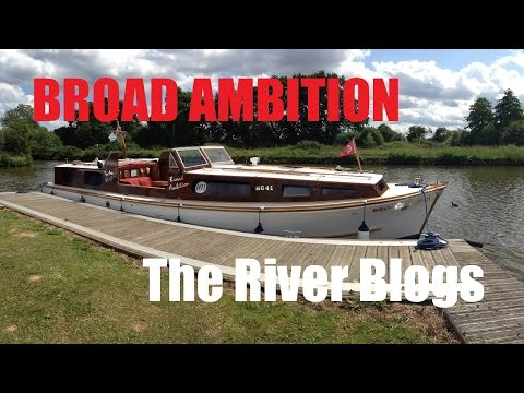 Norfolk Broads - Broad Ambition - The River Blogs - Pt 8