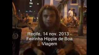14 nov. 2013 - Hippies e a Feirinha Hippie do Recife - Ameaça de exclusão. Depoimento de Nino