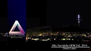 Mix Navideño 2014 - 2015 Oficial - Daniel Lopez - Navidad 2014 - Musica de Navidad