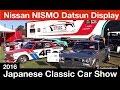 Nissan   NISMO   Datsun Display at 2016 JCCS   © CarNichiWa.com