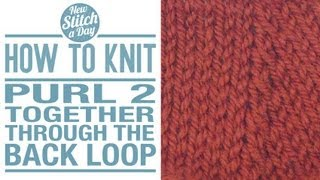 how to knit the purl two together through the back loop decrease p2tog tbl english style