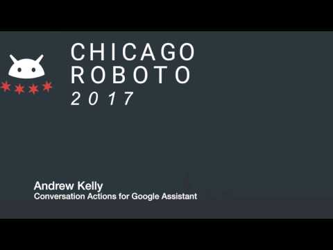 Andrew Kelly - Conversation Actions for Google Assistant