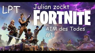 JULIAN ZOCKT | LPT | FORTNITE | AIM of Death | #1