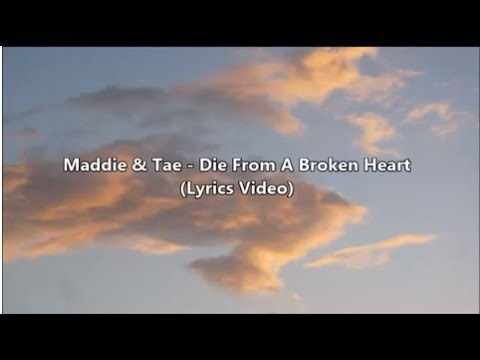 Maddie & Tae - Die From A Broken Heart (Lyrics Video) Mp3