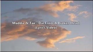 Maddie & Tae - Die From A Broken Heart (Lyrics Video)