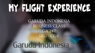 MY FLIGHT EXPERIENCE (FLIGHT REPORT) - E29 - GARUDA INDONESIA BUSINESS CLASS & T3 ULTIMATE | SRG-CGK