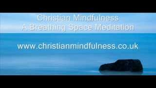 Christian Mindfulness: Breathing Space Meditation