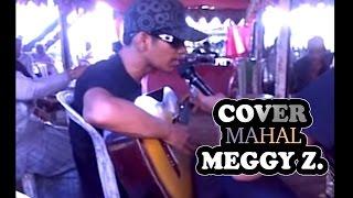 Terlalu Mahal - Meggy Z - Cover by Hamzir - Merdu Suaranya Pak