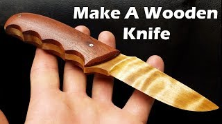 Make A Wooden Hunting Knife