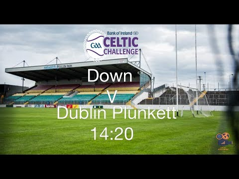 LIVE - Down V Dublin Plunkett - Celtic Challenge Finals 2017