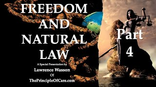 Freedom and Natural Law: Part 4
