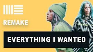 Remaking Billie Eilish Everything I Wanted