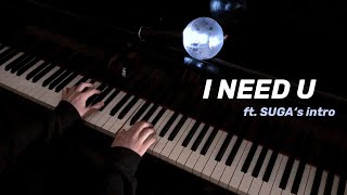 BTS - I NEED U - FULL Piano Cover (SUGA Ver. Extended)