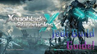 Xenoblade Chronicles X - Jedi Build Guide
