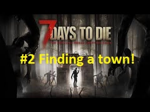 7 Days to Die - Trying to find a town! #2 | PS4