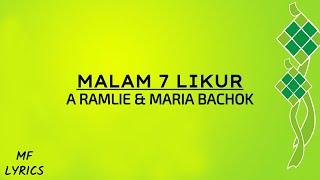 A Ramlie & Maria Bachok - Malam 7 Likur (Lirik)