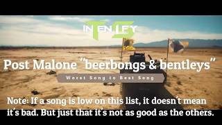 Beerbongs and Bentleys Worst to Best Songs
