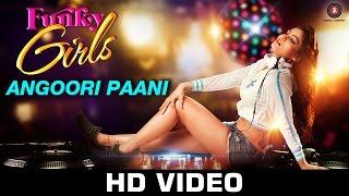 Download Angoori Paani | Funky Girls | Prakriti Kakar | Mamta Soni | Roopesh Rai Sikand MP3 song and Music Video